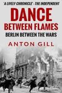 A Dance Between Flames; Berlin Between the Wars