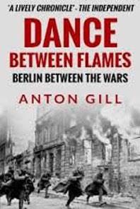 A Dance Between Flames; Berlin Between the Wars
